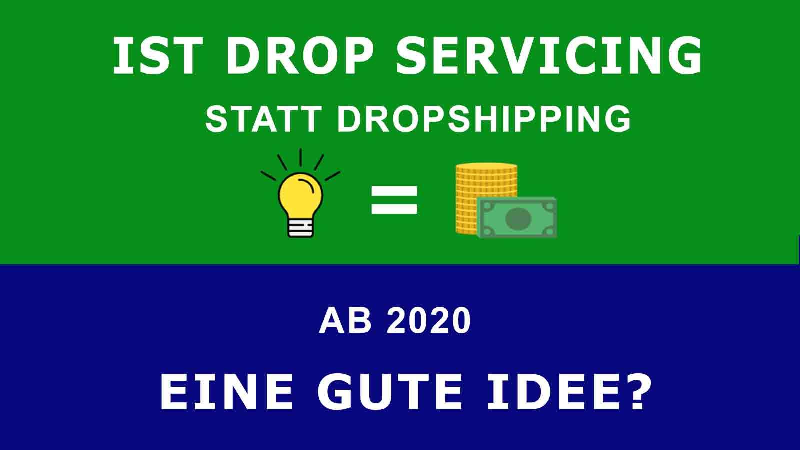 Ist Drop Servicing statt Dropshipping ab 2020 eine gute Idee?